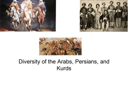 Diversity of the Arabs, Persians, and Kurds. The Arabs.