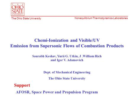 Nonequilibrium Thermodynamics Laboratories The Ohio State University Chemi-Ionization and Visible/UV Emission from Supersonic Flows of Combustion Products.