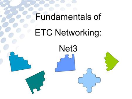 Fundamentals of ETC Networking: Net3.