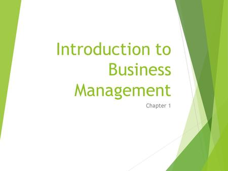 Introduction to Business Management Chapter 1.  When you think about what managers do, what are two words that come to mind?
