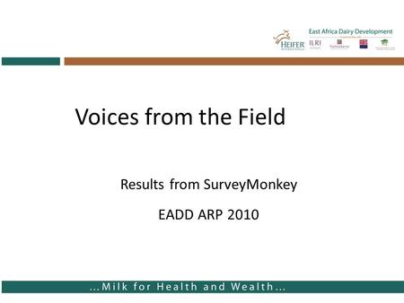 Voices from the Field Results from SurveyMonkey EADD ARP 2010.