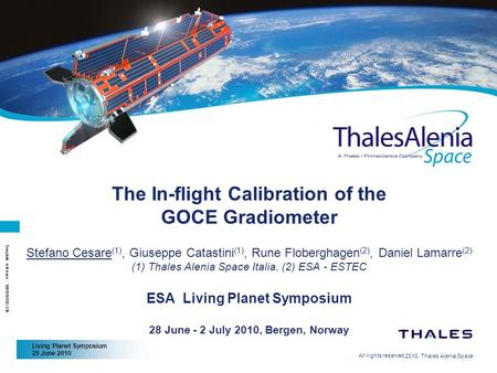 Living Planet Symposium 29 June 2010 2/26/2010, Thales Alenia Space Template reference : 100181670S-EN All rights reserved, The In-flight Calibration of.