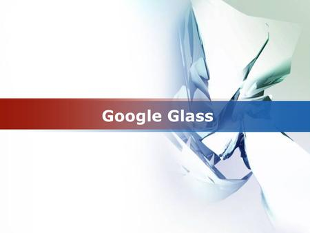 LOGO Google Glass. www.themegallery.com Company Logo Basic introduction Google Glass is a wearable computer with an optical head- mounted display (OHMD).