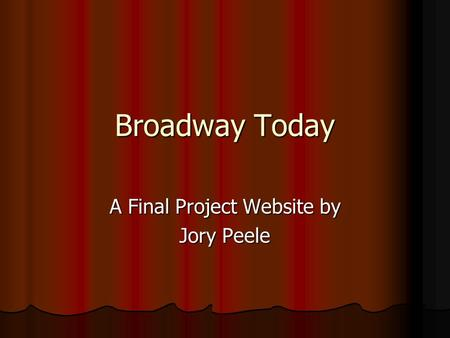 Broadway Today A Final Project Website by Jory Peele.