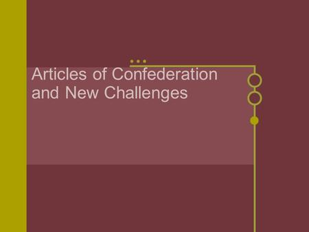 Articles of Confederation and New Challenges. I. Ideas about Government A. English 1. Colonists drew ideas from English Bill of Rights 2. Magna Carta.