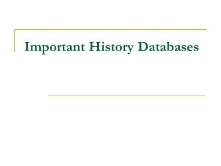 Important History Databases. America: History and Life Contains citations and abstracts to scholarly books and periodicals for United States and Canadian.
