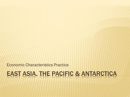 Economic Characteristics Practice.  What are 3 newly industrialized countries in the region of southern Asia?