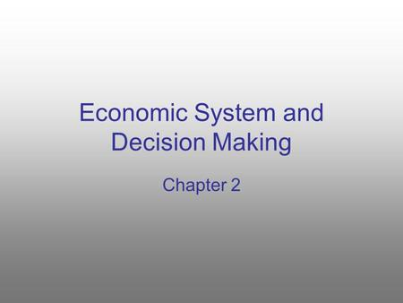 Economic System and Decision Making Chapter 2. TRADITIONAL Allocation of scarce resources, and nearly all other economic activity, stems from ritual,