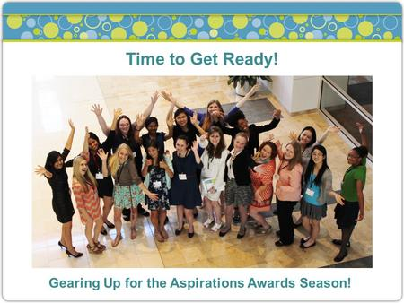 Time to Get Ready! Gearing Up for the Aspirations Awards Season!