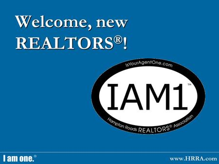 Welcome, new REALTORS ® !. HRRA Quick Facts Founded July 23, 1886 The product of merging 5 associations Geographic area goes west to Emporia, north to.