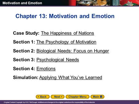 Motivation and Emotion Original Content Copyright by HOLT McDougal. Additions and changes to the original content are the responsibility of the instructor.
