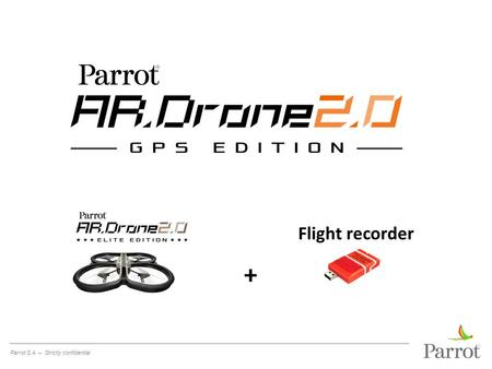 Parrot S.A. – Strictly confidential Flight recorder +
