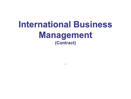 International Business Management (Contract) -. .