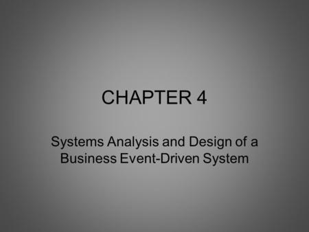 CHAPTER 4 Systems Analysis and Design of a Business Event-Driven System.
