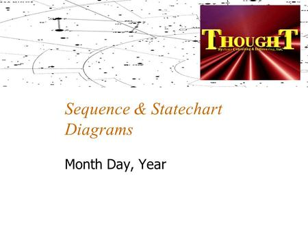 Sequence & Statechart Diagrams Month Day, Year. Agenda Training Plan Overview Actors and Use Case Diagrams Sequence Diagrams Diagram Elements Evolution.