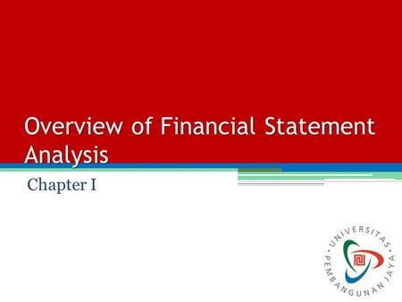Overview of Financial Statement Analysis Chapter I.