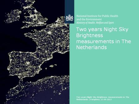 Two years Night Sky Brightness measurements in The Netherlands | Pamplona 13-09-2013 1.