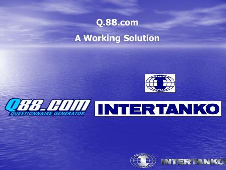 Q.88.com A Working Solution. What is Q.88. Com? Q88.com is primarily a tanker questionnaire generator by means of a website. As tanker owners are aware,