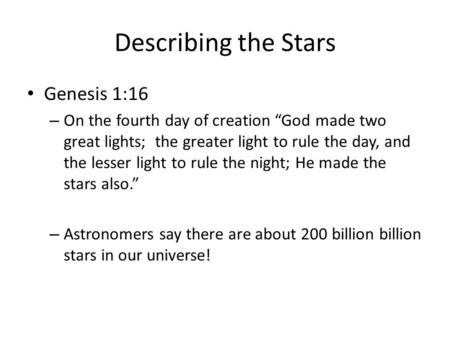 "Describing the Stars Genesis 1:16 – On the fourth day of creation ""God made two great lights; the greater light to rule the day, and the lesser light to."