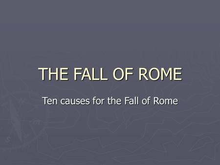 Ten causes for the Fall of Rome