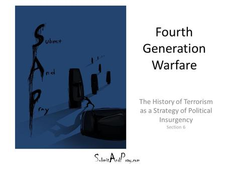 Fourth Generation Warfare The History of Terrorism as a Strategy of Political Insurgency Section 6.