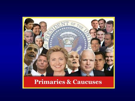 Primaries & Caucuses. Copyright 2009 Pearson Education, Inc., Publishing as Longman Party Functions Political Party An organization that seeks political.