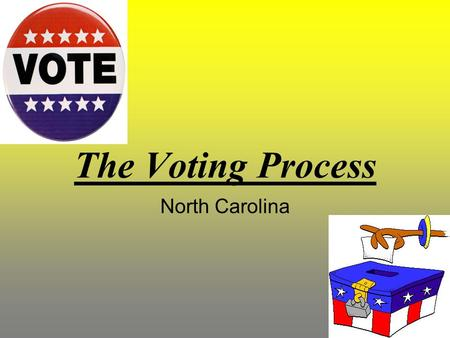 The Voting Process North Carolina.
