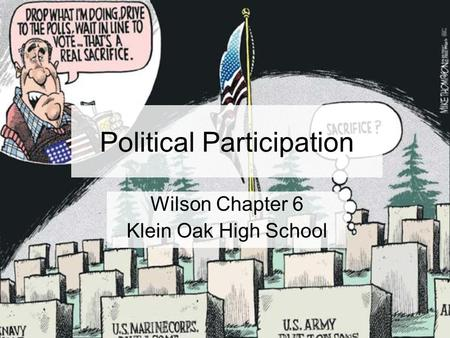 Political Participation Wilson Chapter 6 Klein Oak High School.