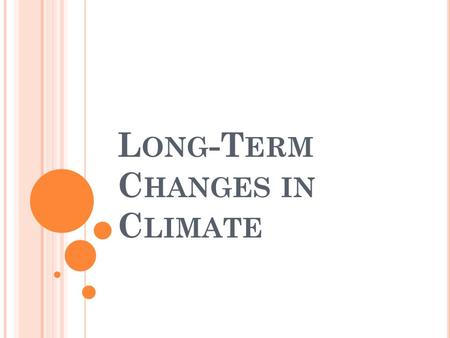 Long-Term Changes in Climate