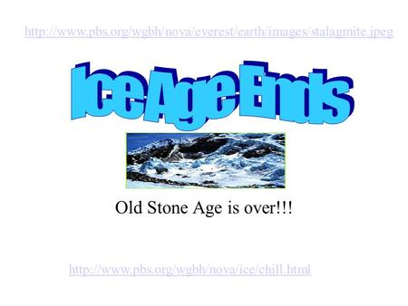 Old Stone Age is over!!!
