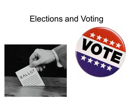 Elections and Voting.