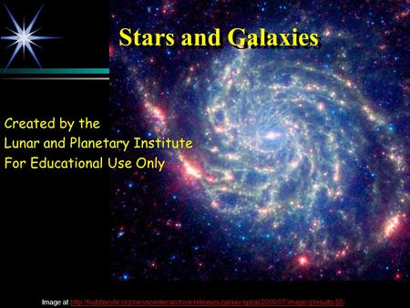 Stars and Galaxies Created by the Lunar and Planetary Institute For Educational Use Only Image at