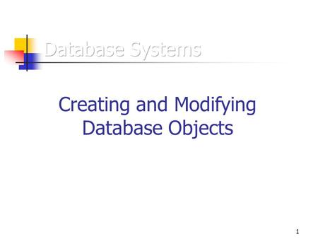 1 Creating and Modifying Database Objects. 2 An Oracle database consists of multiple user accounts Each user account owns database objects Tables Views.