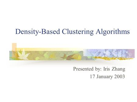 Density-Based Clustering Algorithms