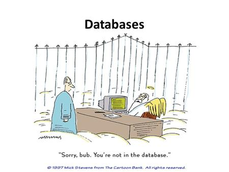 "Databases. Not All Tables Are Created Equal Spreadsheets use tables to store data and formulas associated with that data The ""meaning"" of data is implicit."