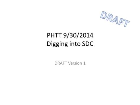 "PHTT 9/30/2014 Digging into SDC DRAFT Version 1. Clinical Care / EHRPublic Health Use PH Trigger Codes Record DX/Problem In EHR Asynchronous Core, ""Initial"""
