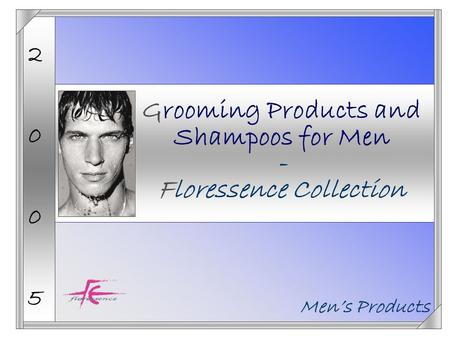 20052005 Men's Products Grooming Products and Shampoos for Men - Floressence Collection.