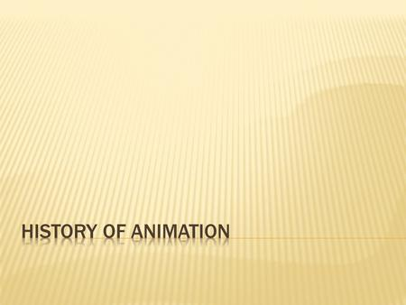 History of Animation.
