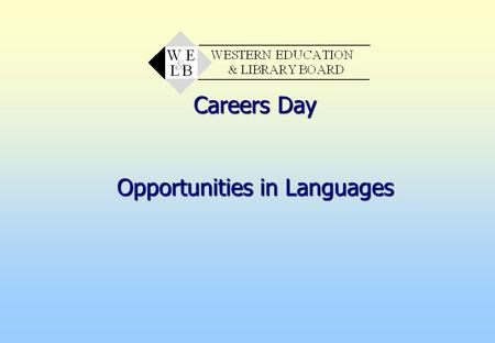 Careers Day Opportunities in Languages. Curriculum Advisory and Support Service Motivators Passion and commitment Flexibility and resourcefulness Ambition.