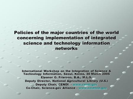 Policies of the major countries of the world concerning implementation of integrated science and technology information networks International Workshop.