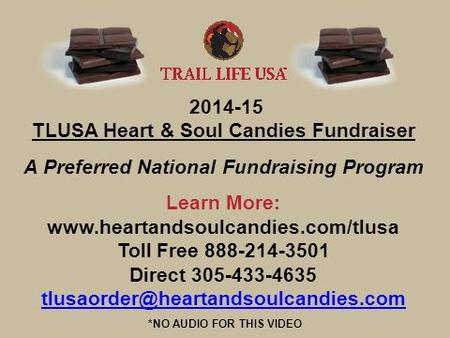 2014-15 TLUSA Heart & Soul Candies Fundraiser A Preferred National Fundraising Program Learn More: www.heartandsoulcandies.com/tlusa Toll Free 888-214-3501.