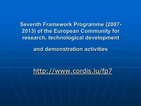 Seventh Framework Programme (2007- 2013) of the European Community for research, technological development and demonstration activities