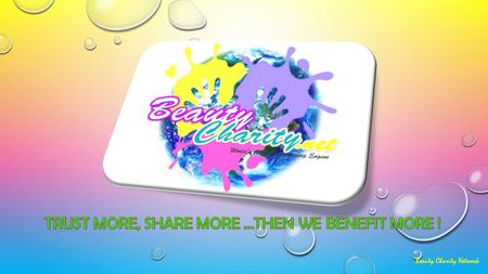 Beauty Charity Network. BEAUTY CHARITY NETWORK WORLD'S CLASS FUNDRAISING ENGINE Beauty Charity Network.