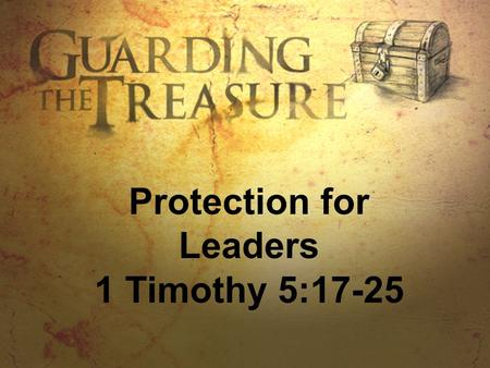 Protection for Leaders 1 Timothy 5:17-25. 94% - feel pressured to have an ideal family The top problems in clergy marriages are: 81% insufficient time;