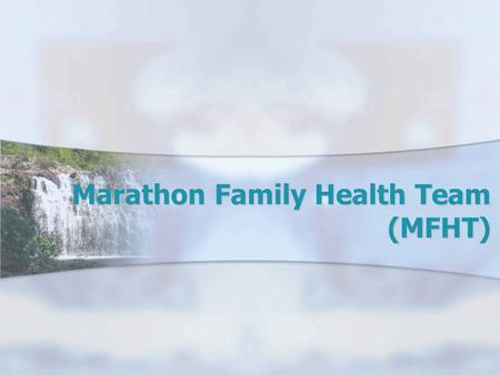 Marathon Family Health Team (MFHT). Marathon Family Health Team.