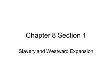 Slavery and Westward Expansion