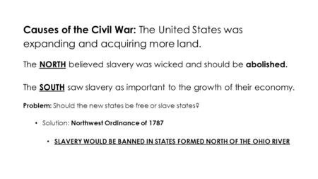 reasons the north abolished slavery The slaveholding state didn't act to end slavery until 1864, and even then the   after the absentee ballots of soldiers fighting for the north were counted   congress would approve the 13th amendment abolishing slavery.