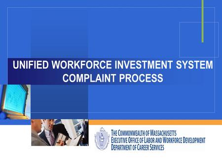 Company LOGO UNIFIED WORKFORCE INVESTMENT SYSTEM COMPLAINT PROCESS.