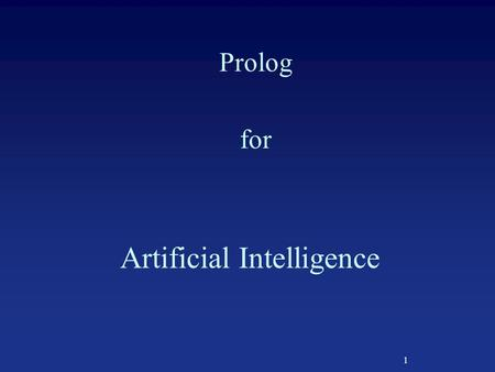 1 Artificial Intelligence Prolog for. 2 SWI-Prolog SWI-Prolog is a good, standard Prolog for Windows and Linux It's licensed under GPL, therefore free.