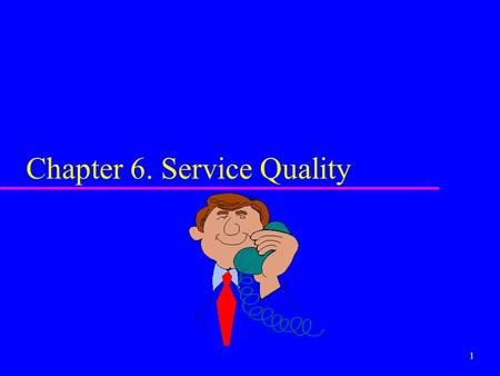 Chapter 6. Service Quality